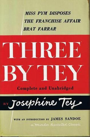 Three By Tey Miss Pym Disposes The Franchise Affair Brat Farrar
