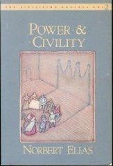 Power & Civility (The Civilizing Process, Vol. 2)
