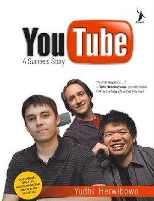YouTube, A Success Story by Yudhi Herwibowo
