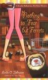 Nothing to Fear But Ferrets (Kendra Ballantyne, Pet-sitter Mystery, #2)