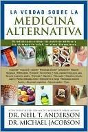La Verdad Sobre la Medicina Alternativa: Un Metodo Para Evaluar las Practicas Medicas y los Sistemas de Salud, en Cinco Dimensiones