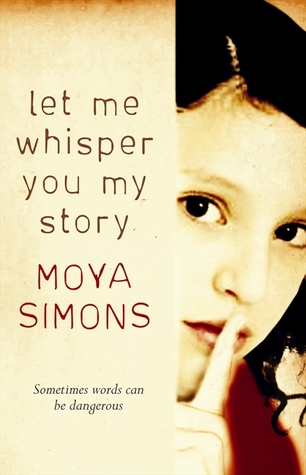 Let Me Whisper You My Story by Moya Simons