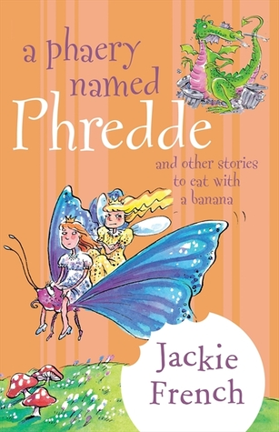 A Phaery named Phredde, and Other Stories to Eat with a Banana