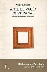 Ante el vacío existencial by Viktor E. Frankl