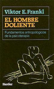 El hombre doliente: Fundamentos antropológicos de la psicoterapia