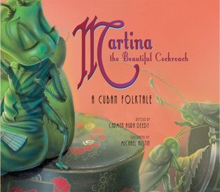Martina the Beautiful Cockroach: A Cuban Folktale