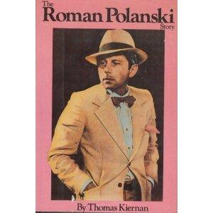 The Roman Polanski Story by Thomas Kiernan