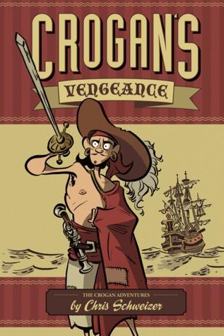 Crogan's Vengeance by Chris Schweizer