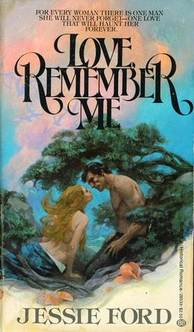Love, Remember Me by Jessie Ford