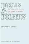 Ideals & politics; New York intellectuals and liberal democracy, 1820-1880