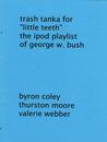 """Trash Tanka for """"Little Teeth"""" - The ipod Playlist of George W. Bush"""