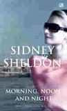 Morning, Noon & Night - Pagi, Siang, Dan Malam by Sidney Sheldon
