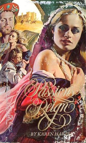 Passion's Reign by Karen Harper