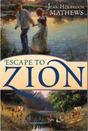 Escape To Zion by Jean Holbrook Mathews