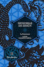 La Resistencia II: Revelación (Memorias de Idhún, #2)