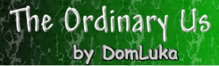 The Ordinary Us by DomLuka