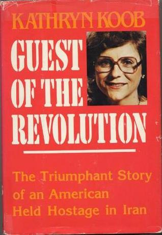Guest of the Revolution by Kathryn Koob