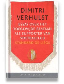 Essay over het toegewijde bestaan als supporter van voetbalclub Standard de Liège