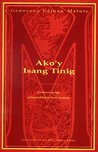 Ako'y Isang Tinig: Katipunan ng mga piling maikling katha at sanaysay