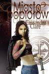 Miasto Popiołów by Cassandra Clare