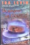 De jongens uit Brazilië by Ira Levin