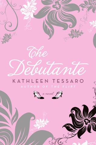 The Debutante by Kathleen Tessaro
