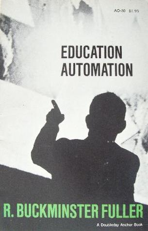 Image for Education Automation: Freeing the Scholar to Return to His Studies