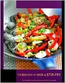 The Big Book of Wok and Stir Fry