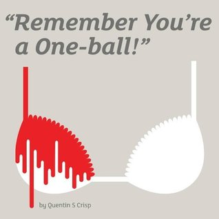 Remember You're a One-Ball!