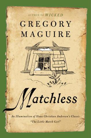 "Matchless: An Illumination of Hans Christian Andersen's Classic ""The Little Match Girl"""