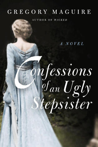 Confessions of an ugly stepsister by gregory maguire fandeluxe Ebook collections