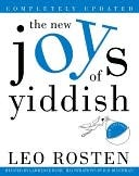The New Joys of Yiddish by Leo Rosten