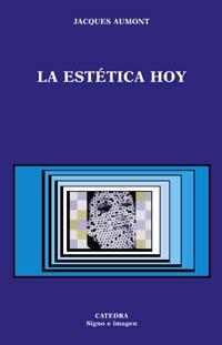 La estética hoy by Jacques Aumont