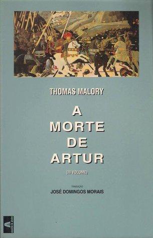 A Morte de Artur - III Volume