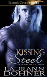 Kissing Steel by Laurann Dohner