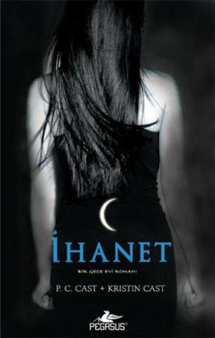 Ihanet (Gece Evi Serisi, 2)(House of Night 2)