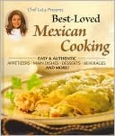 Chef Lala Presents Best-Loved Mexican Cooking: Eas