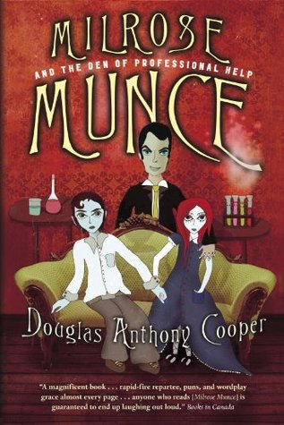 Milrose Munce and the Den of Professional Help by Douglas Anthony Cooper