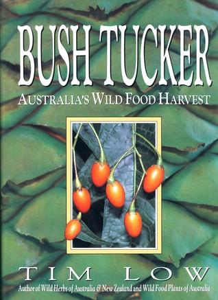 Bush Tucker: Australias Wild Food Harvest
