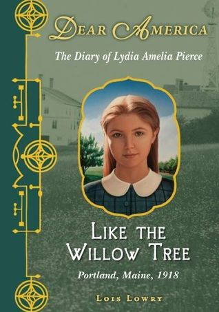 Like the Willow Tree: The Diary of Lydia Amelia Pierce, Portland, Maine, 1918