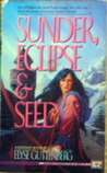 Sunder, Eclipse & Seed