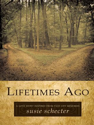 Lifetimes Ago by Susie Schecter
