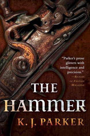 The Hammer by K.J. Parker