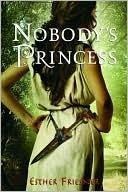 Nobody's Princess (Nobody's Princess, #1)