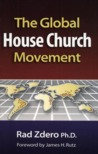 Global House Church Movement by Rad Zdero