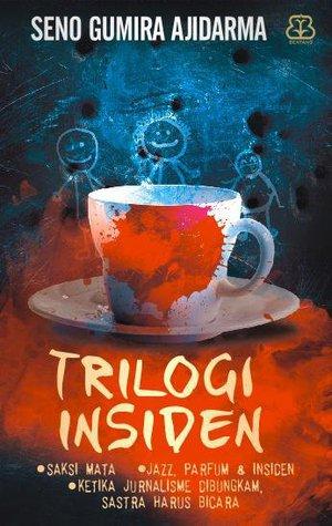 Trilogi Insiden by Seno Gumira Ajidarma