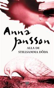 Alla de stillsamma döda by Anna Jansson