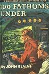 100 Fathoms Under (A Rick Brant Science-Adventure Story, #4)