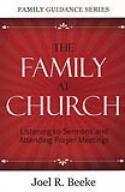 The Family at Church by Joel R. Beeke