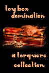 Toy Box: Domination